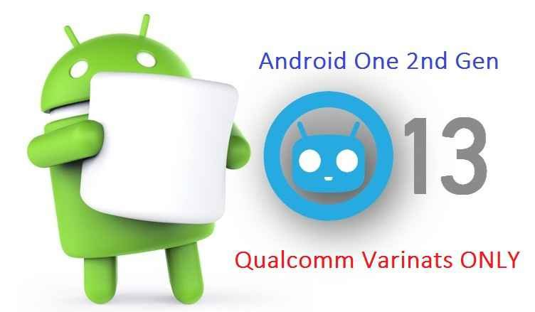 CYANOGENMOD 13 FOR ANDROID ONE SECOND GEN CM13 MARSHMALLOW CUSTOM ROM