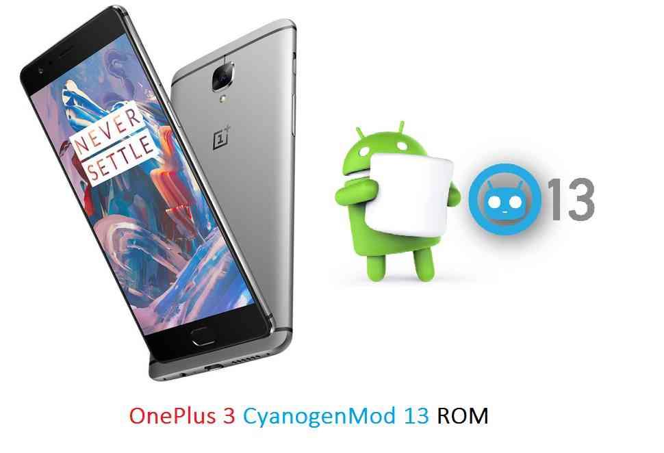 OnePlus 3 CM13 (CyanogenMod 13) Marshmallow ROM