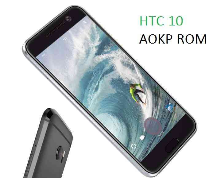 HTC 10 AOKP MARSHMALLOW CUSTOM ROM