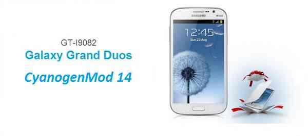 Galaxy Grand DUOS CM14/CyanogenMod 14 Nougat 7.0 ROM