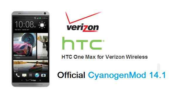 HTC ONE MAX VERIZON (t6vzw) OFFICIAL CM14.1 (CYANOGENMOD 14.1) NOUGAT ROM