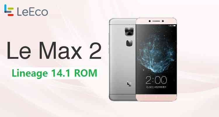 LineageOS 14.1 for Le Max 2 (x2) Nougat 7.1 Custom ROM