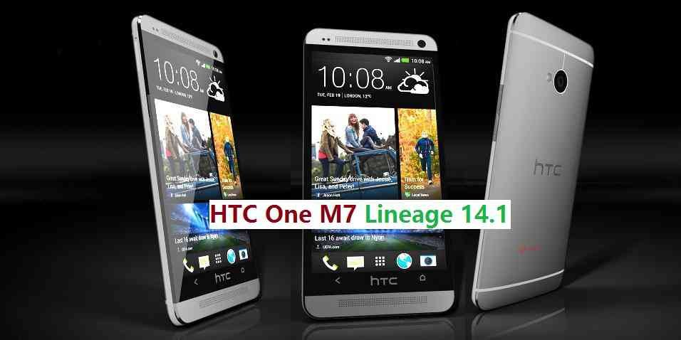 HTC One M7 Lineage OS 14.1 Nougat 7.1 Custom ROM