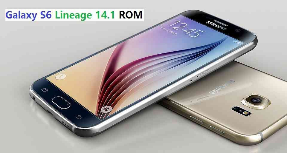 LineageOS 14.1 for Galaxy S6 Nougat 7.1 Custom ROM