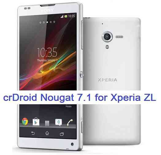 Sony Xperia ZL crDroid Nougat 7.1 ROM