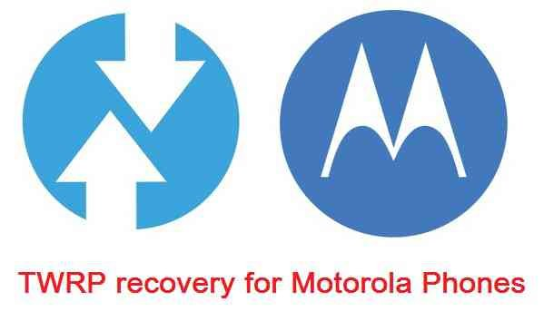 TWRP recovery download links for Motorola Phones