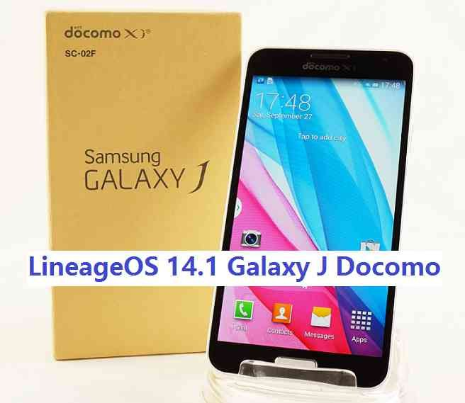 Lineage OS 14.1 for Galaxy J Docomo Nougat 7.1 ROM