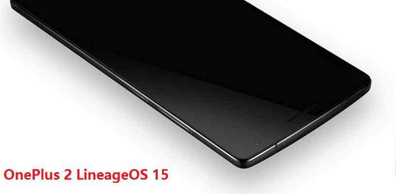 Lineage OS 15 for OnePlus 2 Oreo 8 ROM