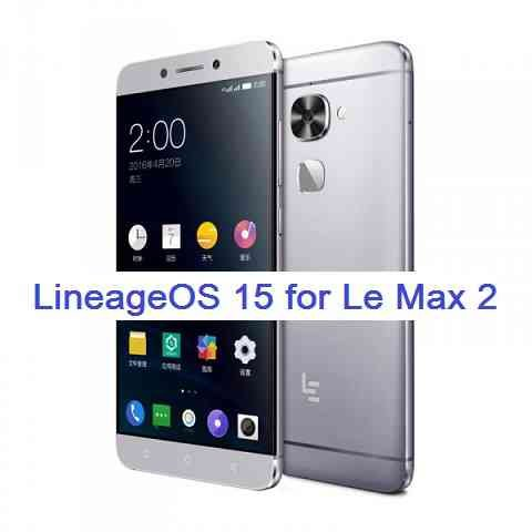 LineageOS 15.1 for Le Max 2 Oreo 8 ROM