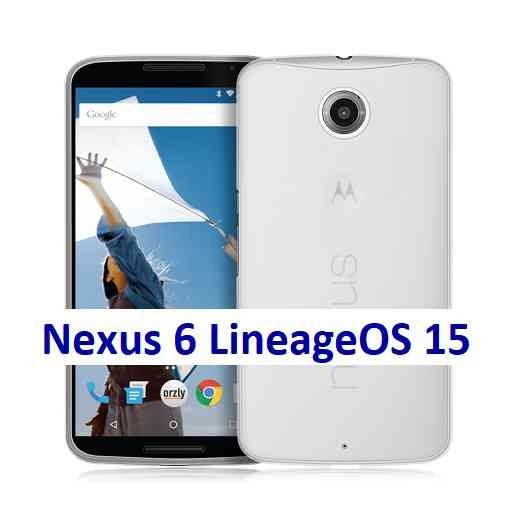 LineageOS 15.1 for Nexus 6 Oreo 8 ROM