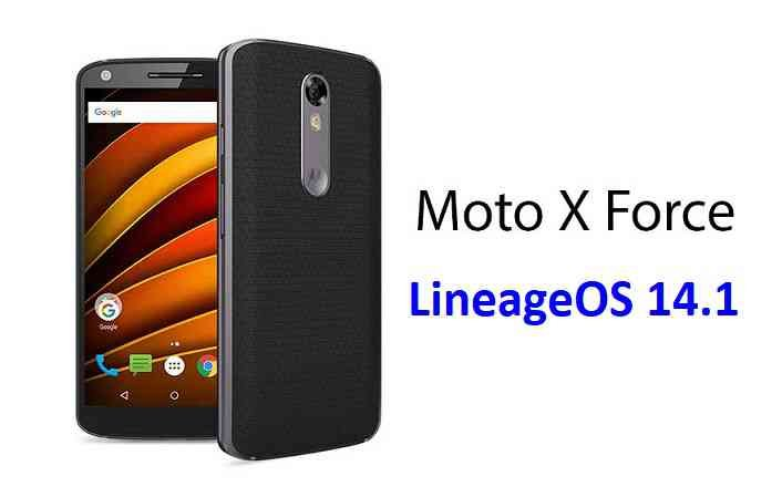LineageOS 14.1 for Moto X Force Nougat 7.1 ROM