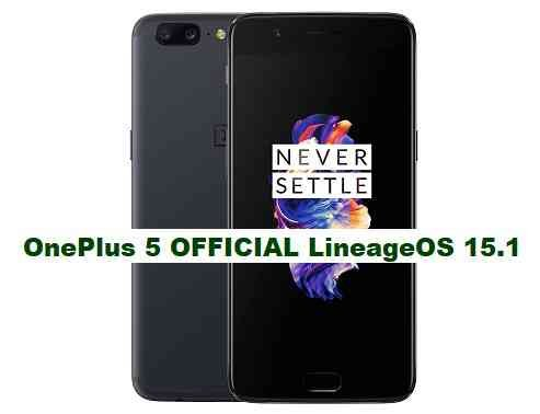 OFFICIAL LineageOS 15.1 for OnePlus 5 OREO 8.1 ROM DOWNLOAD