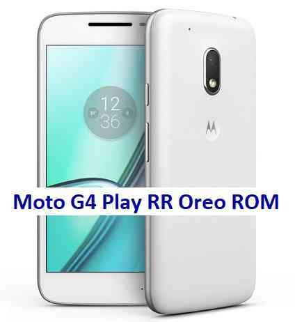 Moto G4 Play Resurrection Remix 6.0.0 Android 8.1 Oreo ROM Download
