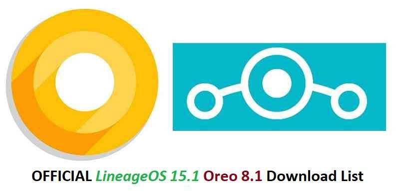 OFFICIAL LineageOS 15.1 Downloads and Supported Devices List