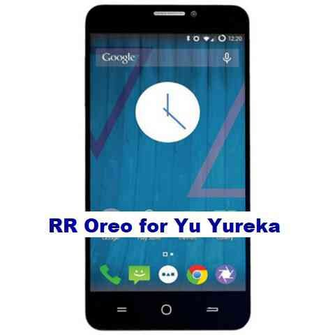 Yu Yureka Resurrection Remix 6.0.0 Android 8.1 Oreo ROM Download