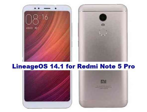Redmi Note 5 Pro LineageOS 14.1 Nougat 7.1 ROM Download
