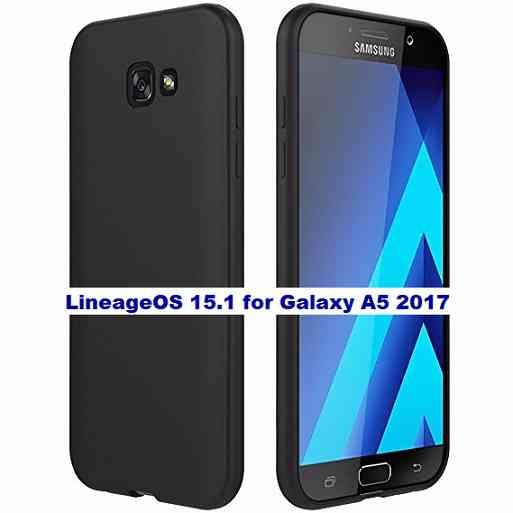 LineageOS 15.1 for Galaxy A5 2017 Oreo ROM