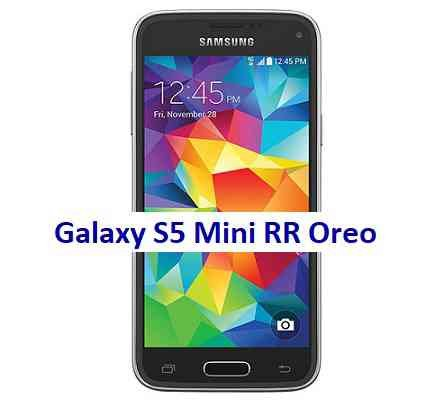 Galaxy S5 Mini Resurrection Remix Oreo ROM Download