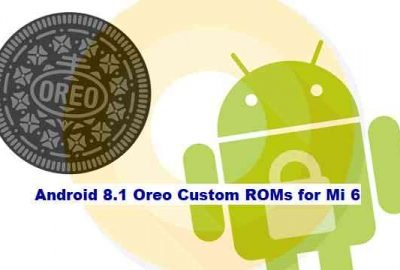 How to Install Android Oreo 8.1 on Mi 6
