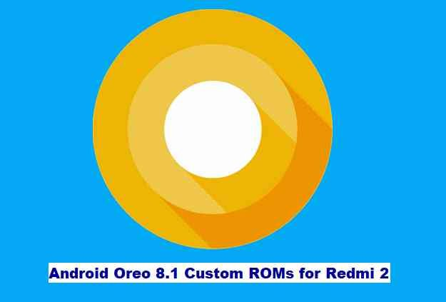 How to nstall Android Oreo 8.1 on Redmi 2
