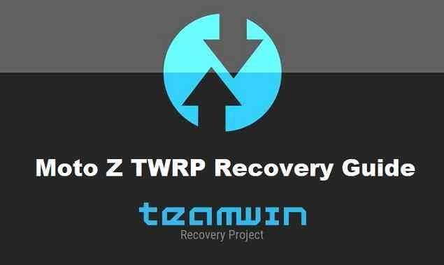 Download and Install TWRP Recovery for Moto Z