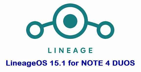 LineageOS 15.1 for Galaxy NOTE 4 DUOS - Android Oreo 8.1