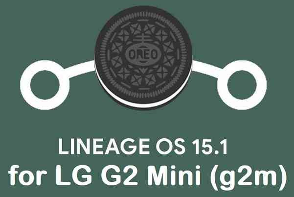 Lineage OS 15.1 for G2 Mini - Android 8.1 Oreo ROM
