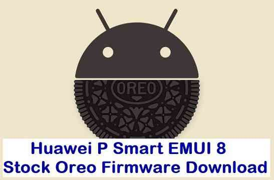 Download EMUI 8 Stock Android Oreo for Huawei P Smart
