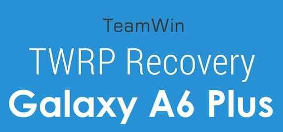 Galaxy A6 Plus TWRP and Root Guide
