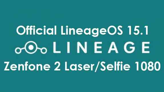 OFFICIAL Lineage OS 15.1 for Zenfone 2 Laser/Selfie 1080p