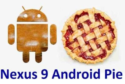 How to Install Android 9 Pie on Nexus 9
