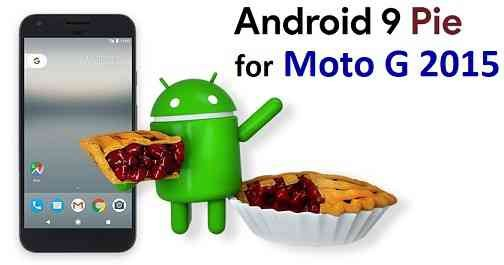 Download and Install Android 9 Pie on Moto G 2015