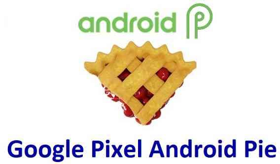 Download and Install Android 9 Pie on Google Pixel