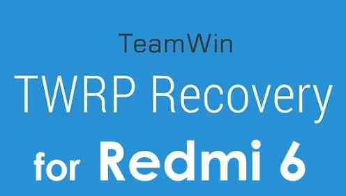 TWRP Recovery for Redmi 6 and ROOT guide