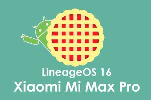 Lineage OS 16 for Xiaomi Mi Max Pro - Android Pie 9.0