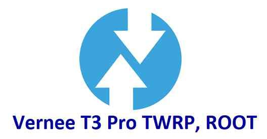 Vernee T3 Pro TWRP and Root Guide