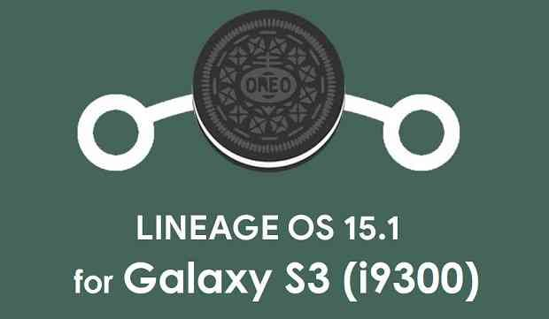 LineageOS 15.1 for Galaxy S3 (i9300 ) - Android Oreo 8.1