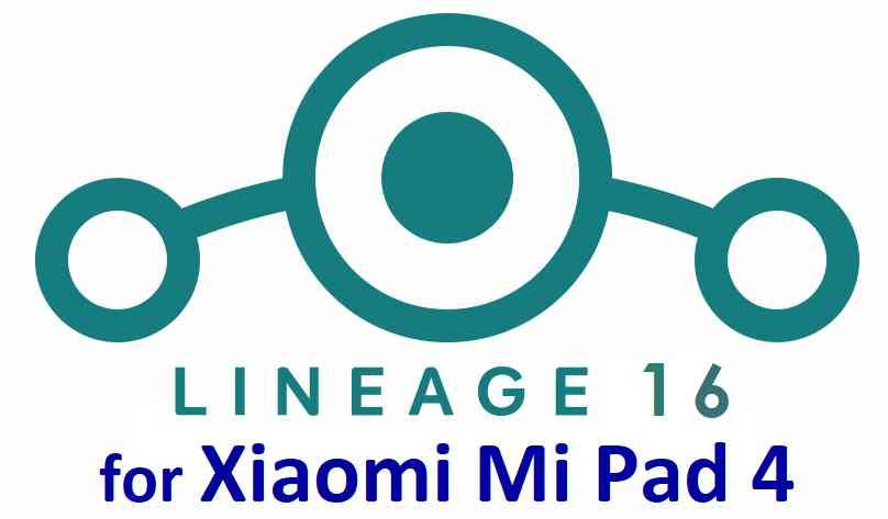 Download and Install LineageOS 16 for Mi Pad 4 - Android Pie 9.0