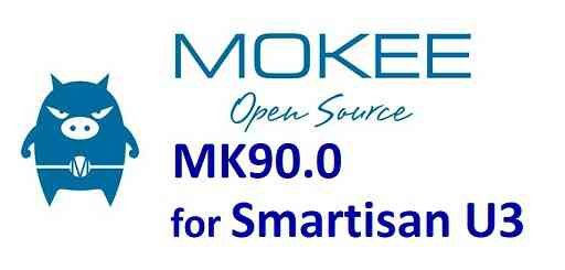 Mokee ROM MK90.x for Smartisan U3 - Android Pie 9.0