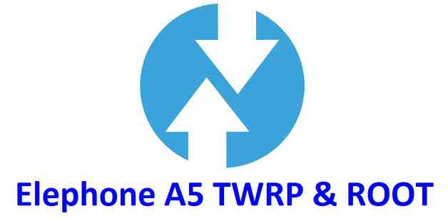 How To Install TWRP Recovery and Root Elephone A5