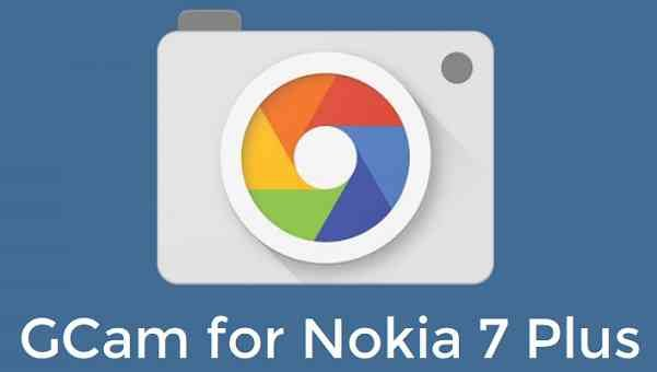 Download Google Camera for Nokia 7 Plus