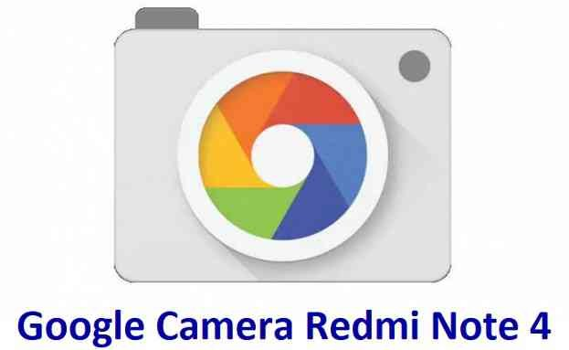 Download Google Camera for Redmi Note 4