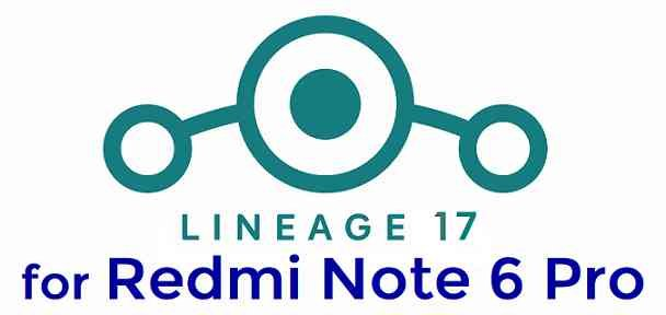 Download LineageOS 17 for Redmi Note 6 Pro
