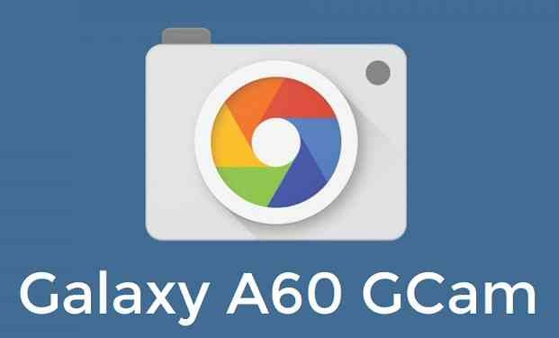 Download Google Camera (GCam) for Galaxy A60