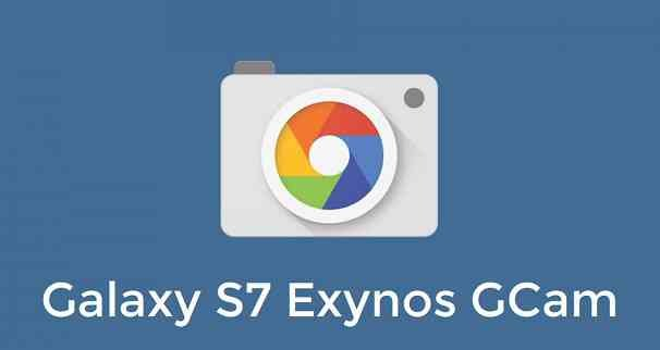 Download Google Camera for Galaxy S7 Exynos