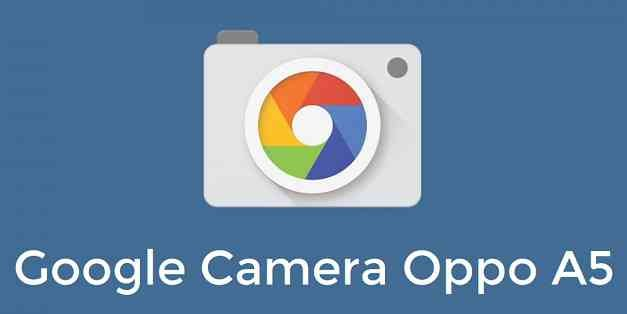 Download Google Camera (GCam) for Oppo A5 (2020)