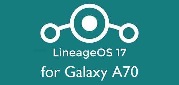 Download LineageOS 17 for Galaxy A70