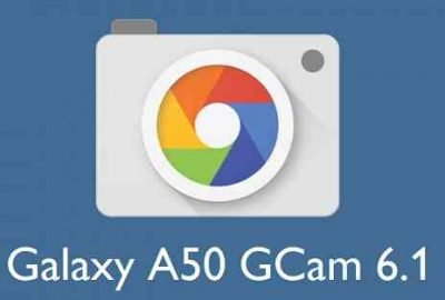 Download Google Camera (GCam) 6.1 for Galaxy A50