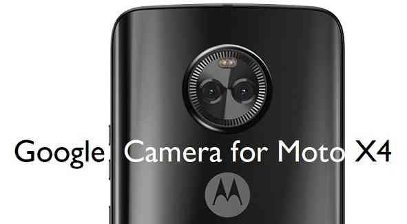 Download Google Camera (GCam) for Moto X4