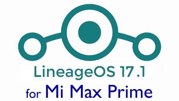 Download LineageOS 17.1 for Mi Max Prime